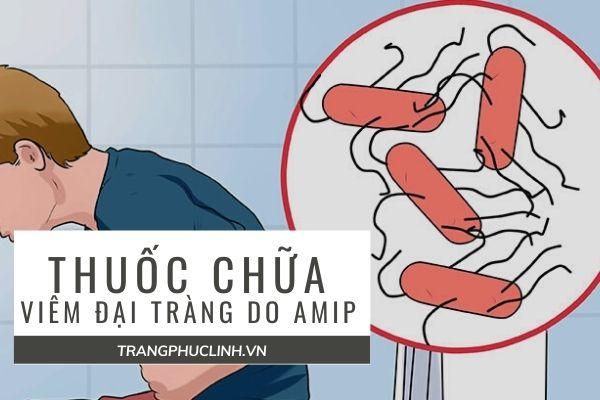 Trị bệnh viêm đại tràng do amip – Thuốc gì? 1