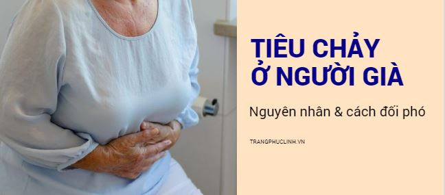 Tiêu chảy ở người già và cách phòng trị hiệu quả 1