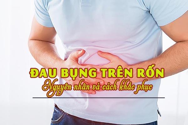 Đau bụng trên rốn dấu hiệu bệnh gì? Cách giảm đau 1