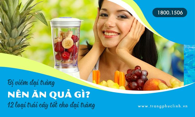 Bị viêm đại tràng nên ăn quả gì mau hết bệnh? 12 trái cây tốt cho đại tràng 1