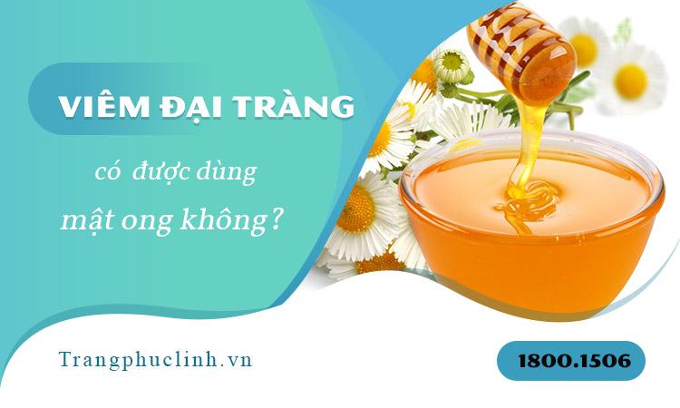 Bị viêm đại tràng có uống mật ong không? 1