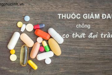 Tìm hiểu về các loại thuốc giảm đau co thắt đại tràng